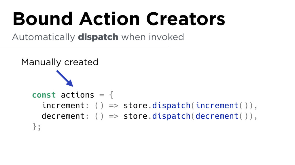const actions = { increment: () => store.dispat...