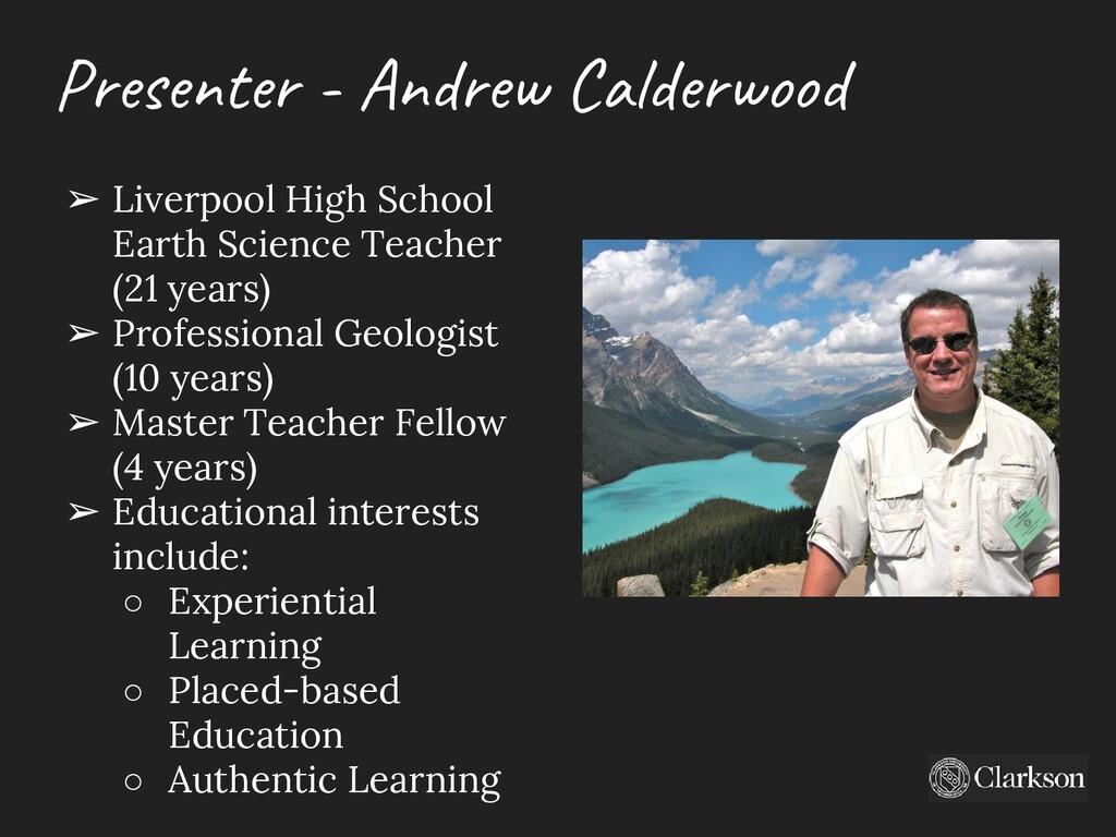 Presenter - Andrew Calderwood ➢ Liverpool High ...
