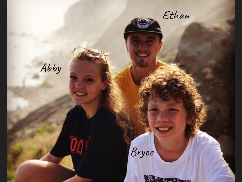 Abby Ethan Bryce