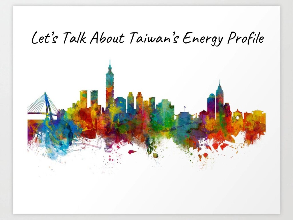 Let's Talk About Taiwan's Energy Profile