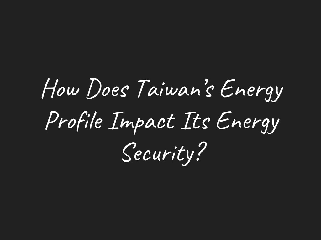 How Does Taiwan's Energy Profile Impact Its Ene...