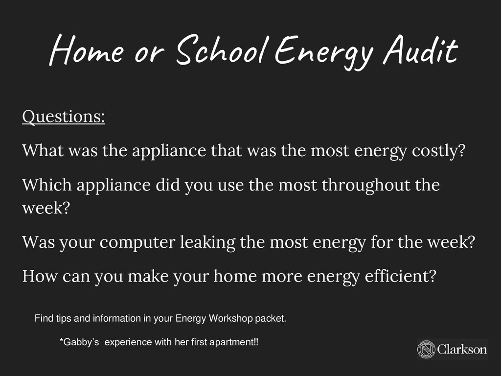 Home or School Energy Audit Questions: What was...