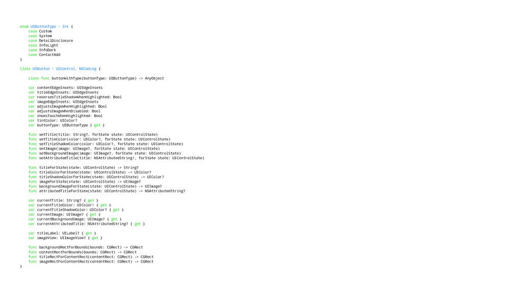 enum UIButtonType : Int { case Custom case Syst...