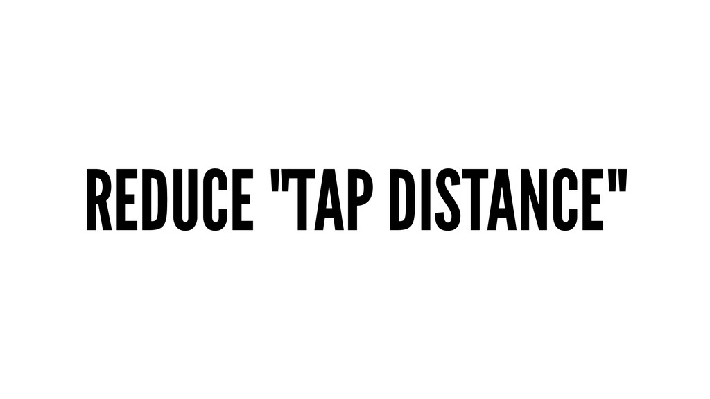 """REDUCE """"TAP DISTANCE"""""""