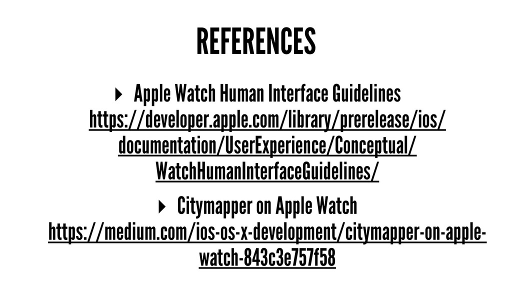 REFERENCES ▸ Apple Watch Human Interface Guidel...