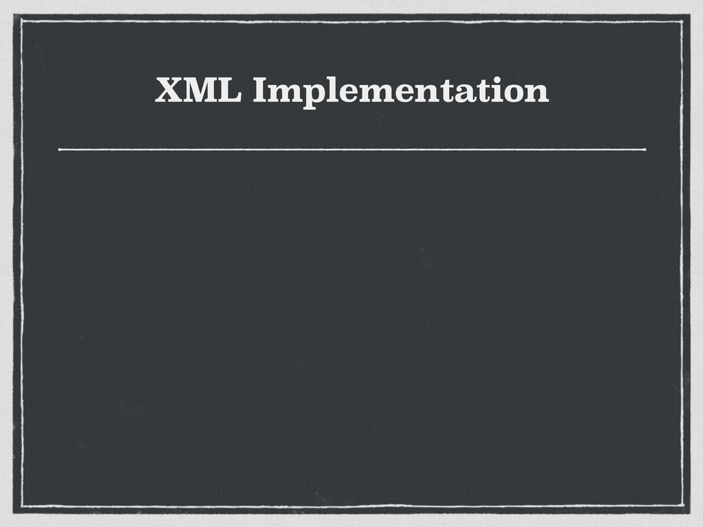 XML Implementation