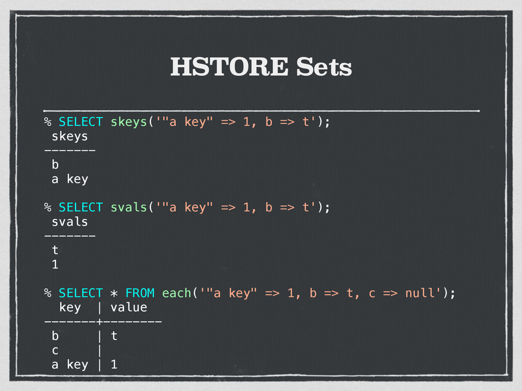 "HSTORE Sets % SELECT skeys('""a key"" => 1, b => ..."