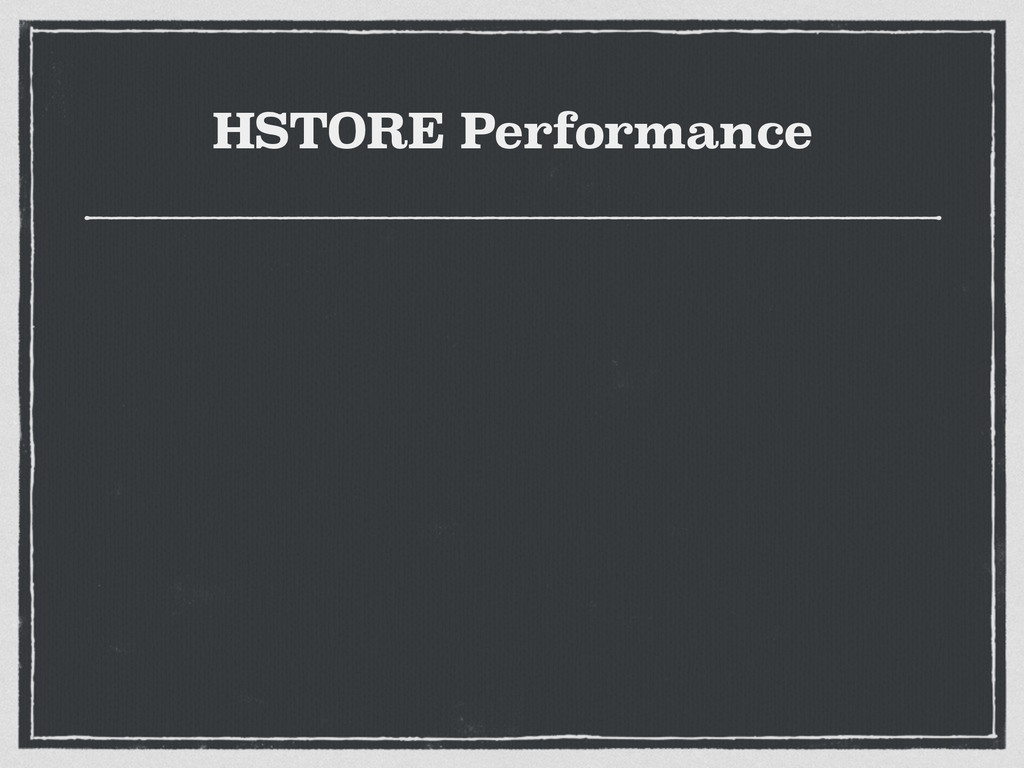 HSTORE Performance