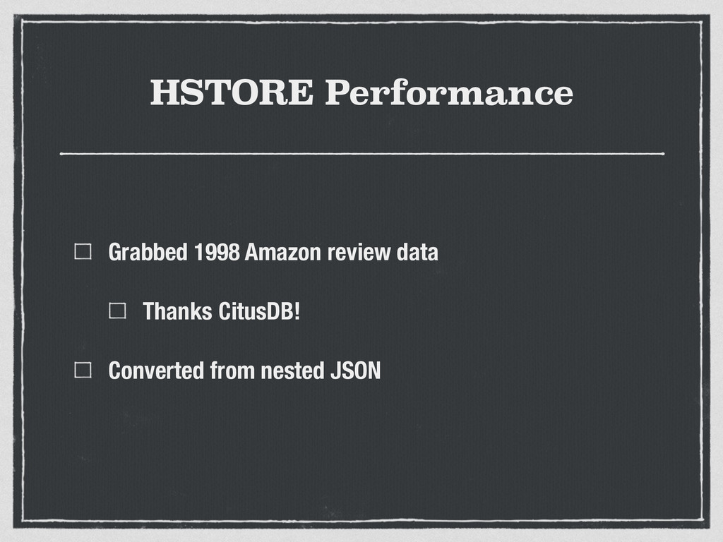 HSTORE Performance Grabbed 1998 Amazon review d...