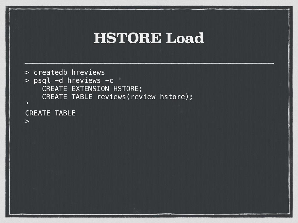 HSTORE Load > createdb hreviews > psql -d hrevi...