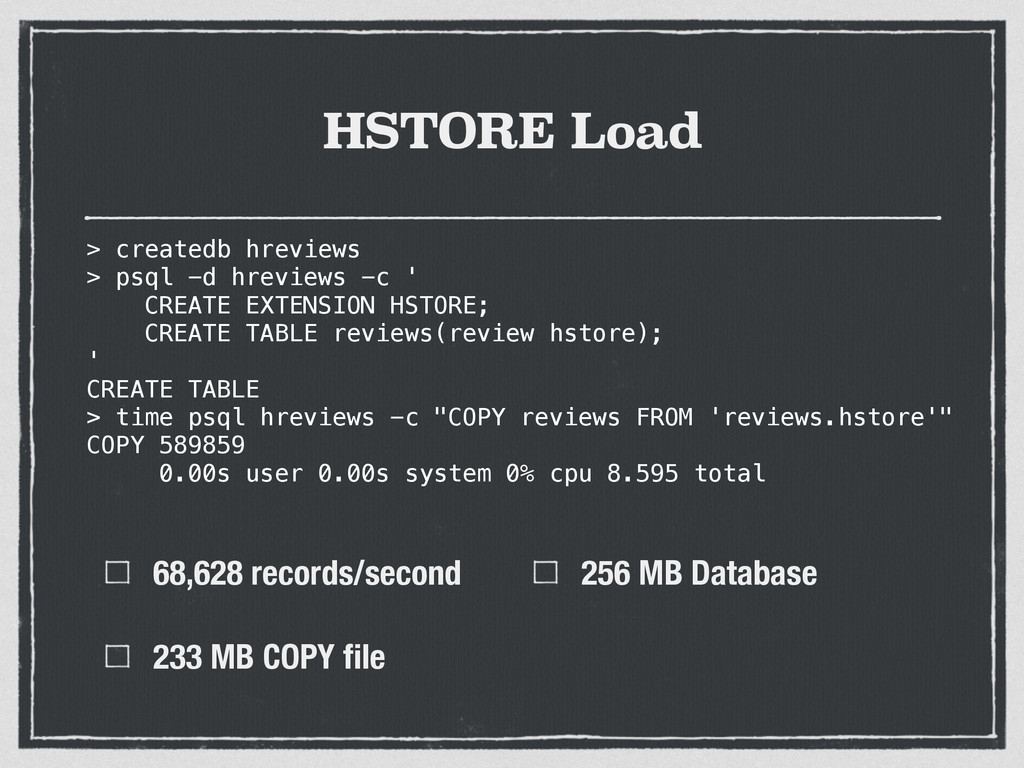 HSTORE Load 68,628 records/second 233 MB COPY fi...