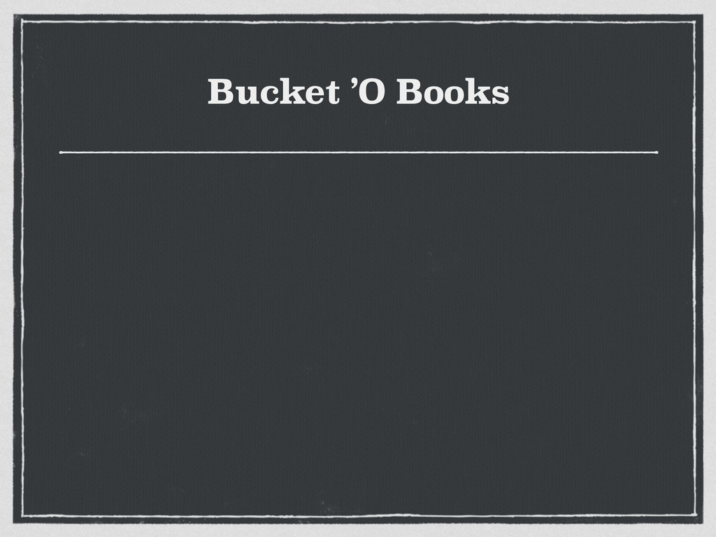Bucket 'O Books
