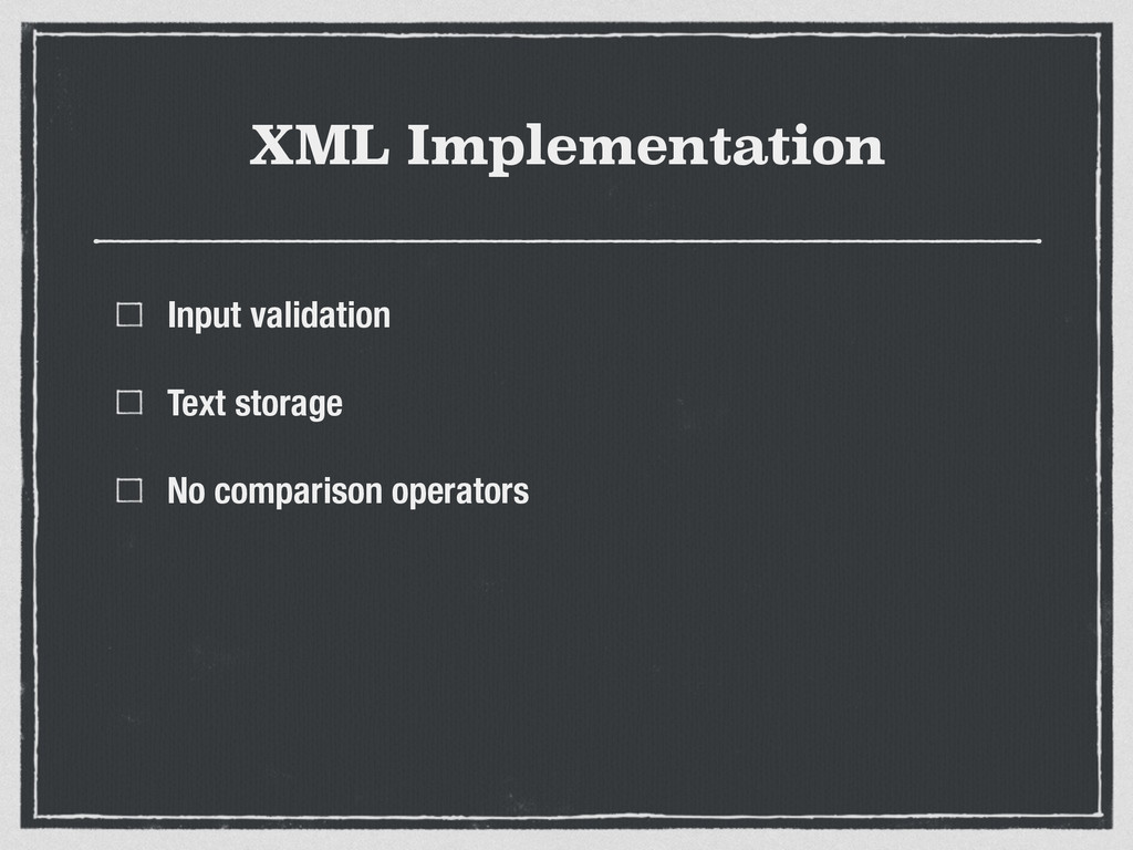 XML Implementation Input validation Text storag...