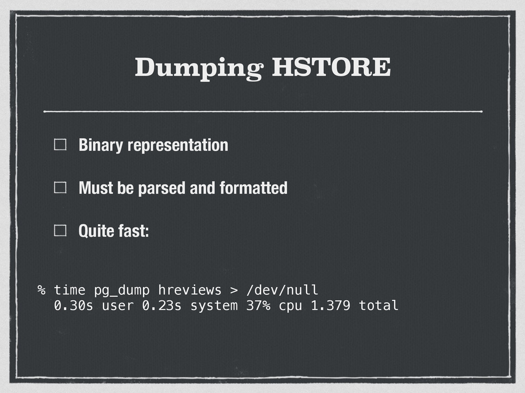 Dumping HSTORE Binary representation Must be pa...