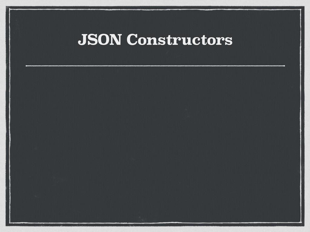 JSON Constructors
