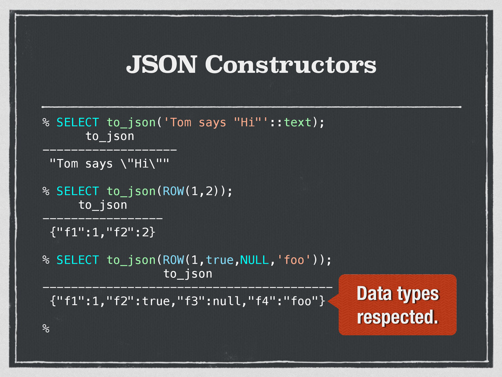 "JSON Constructors % SELECT to_json('Tom says ""H..."