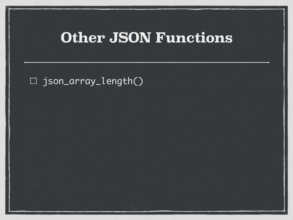 Other JSON Functions json_array_length()