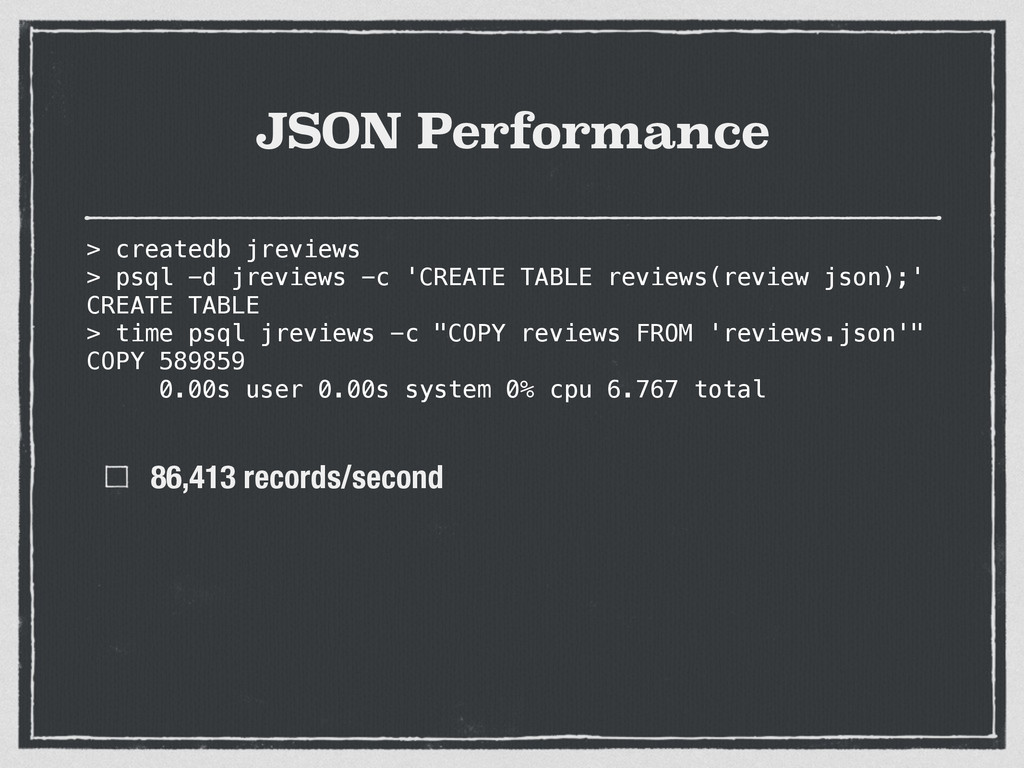 JSON Performance 86,413 records/second > create...