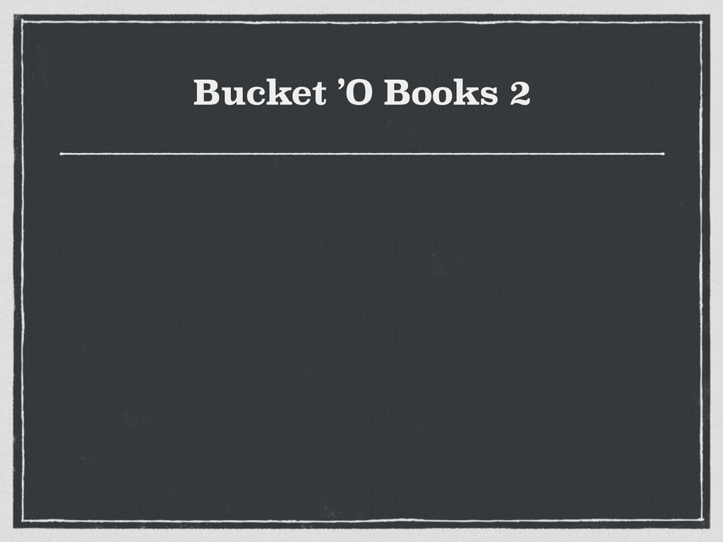 Bucket 'O Books 2