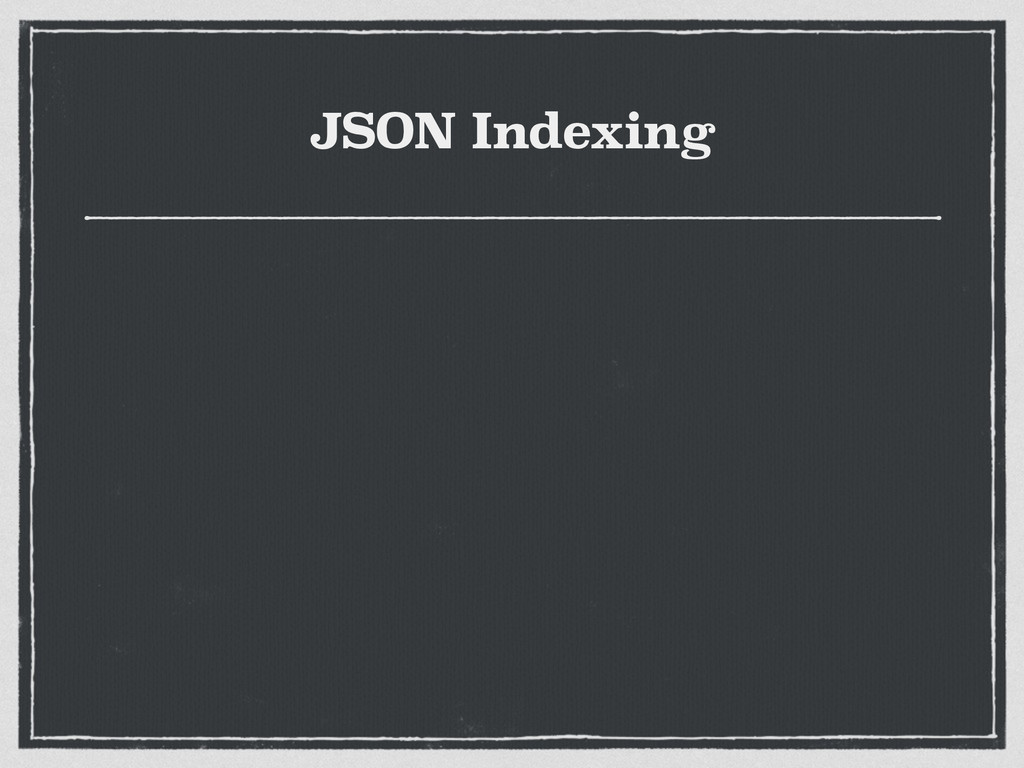 JSON Indexing
