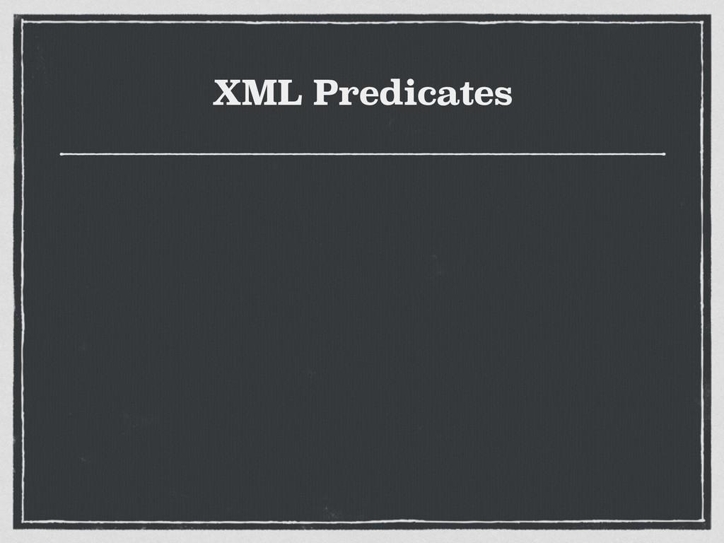 XML Predicates