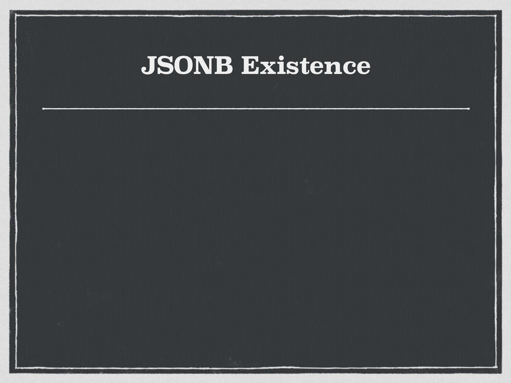 JSONB Existence