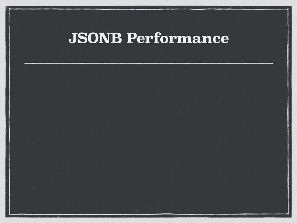 JSONB Performance