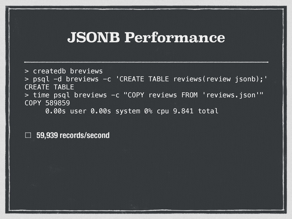 JSONB Performance 59,939 records/second > creat...