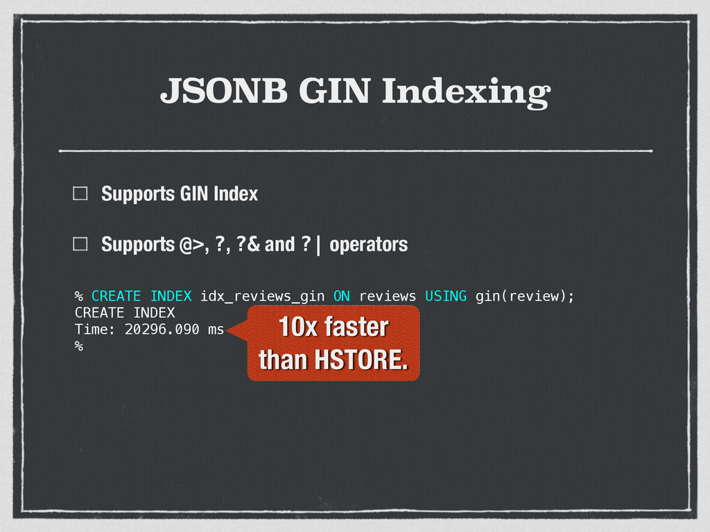 JSONB GIN Indexing Supports GIN Index Supports ...