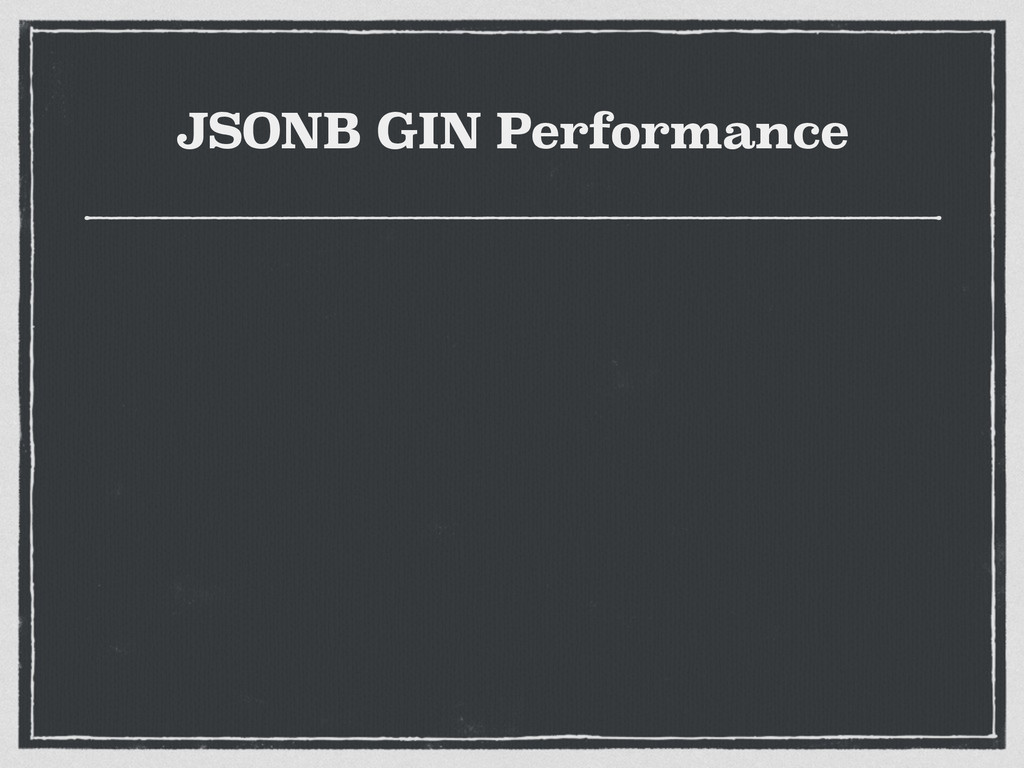 JSONB GIN Performance