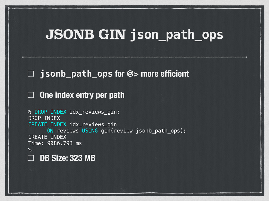 JSONB GIN json_path_ops jsonb_path_ops for @> m...