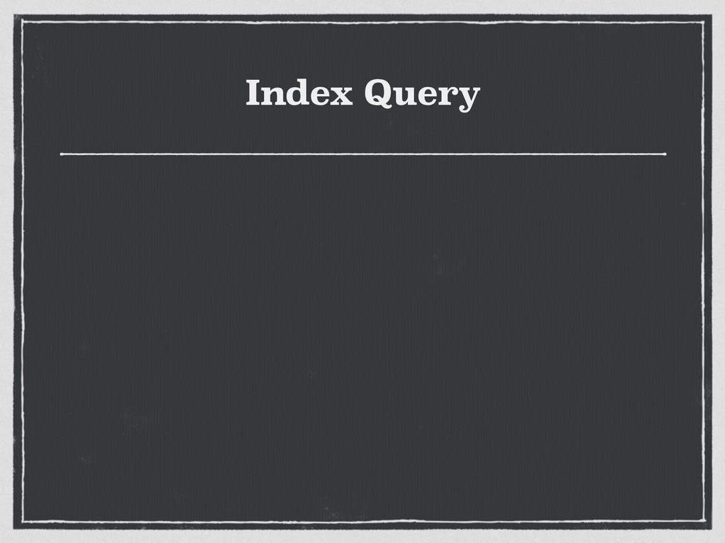 Index Query