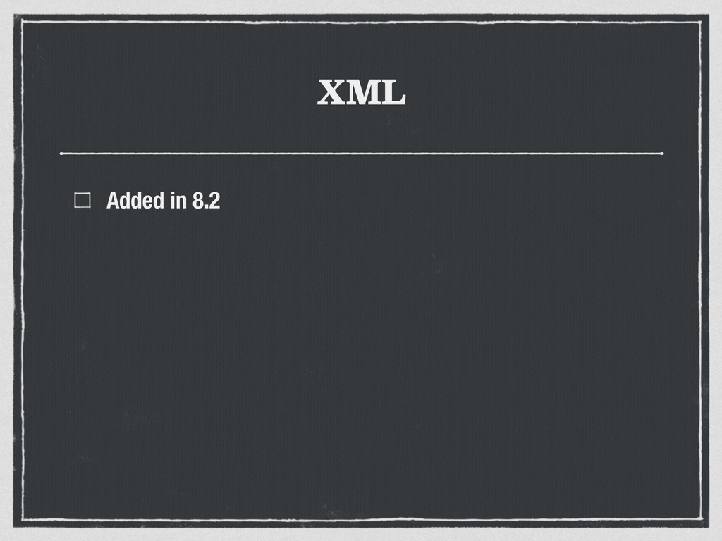 XML Added in 8.2