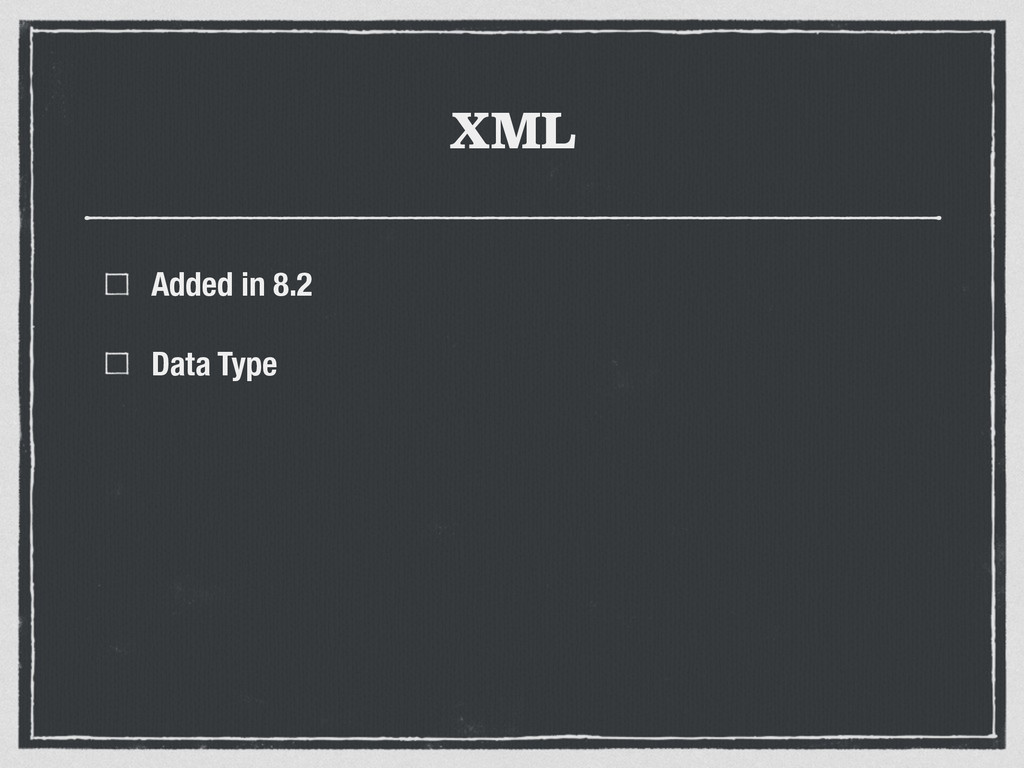 XML Added in 8.2 Data Type