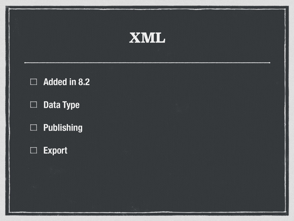 XML Added in 8.2 Data Type Publishing Export