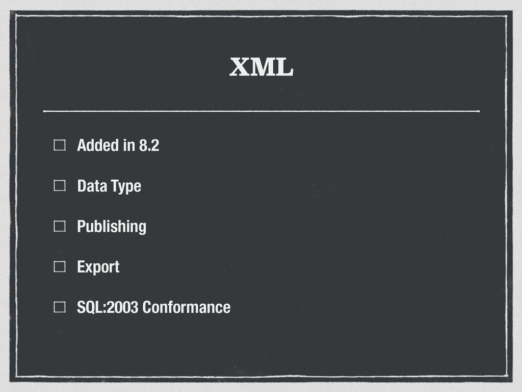 XML Added in 8.2 Data Type Publishing Export SQ...
