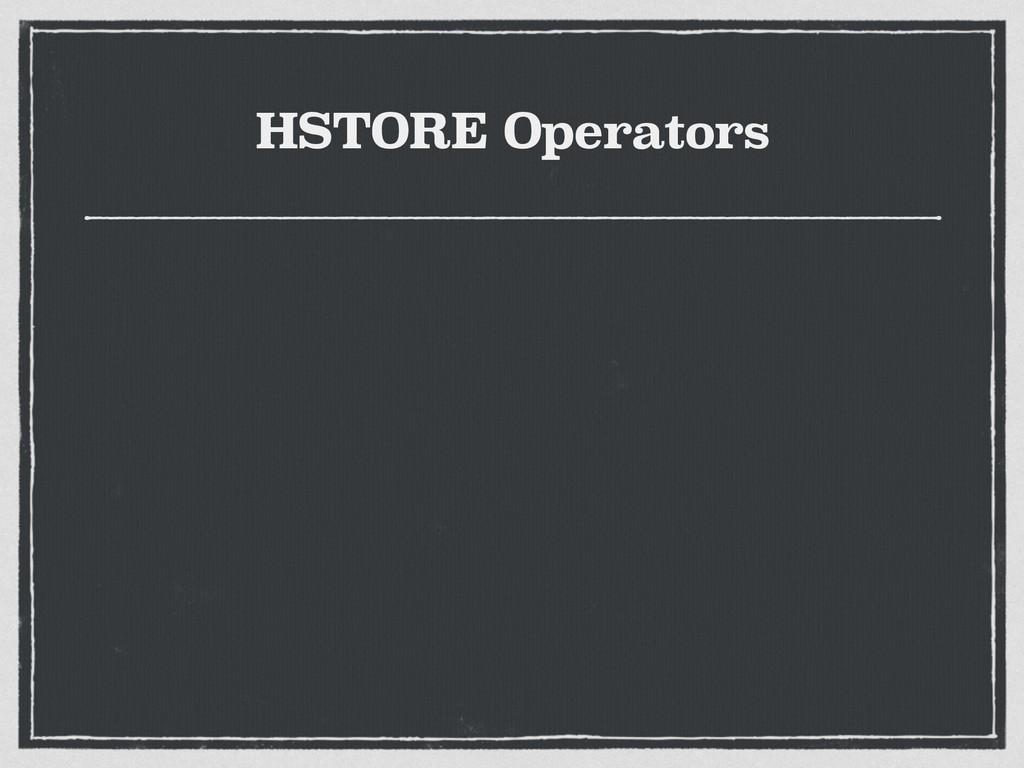 HSTORE Operators