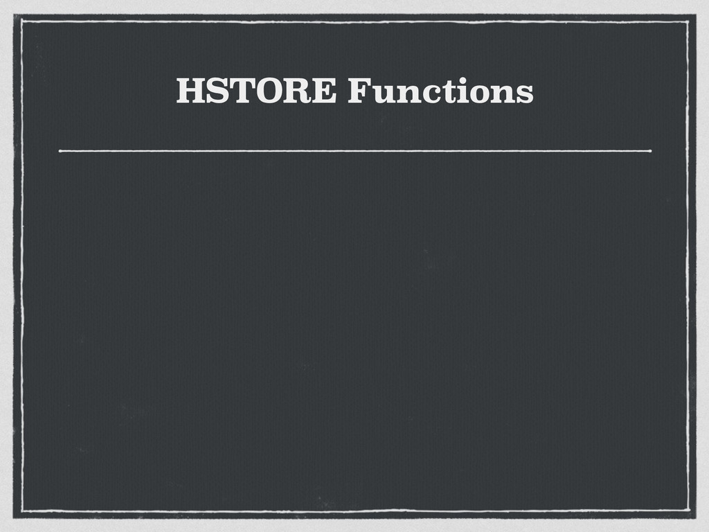 HSTORE Functions
