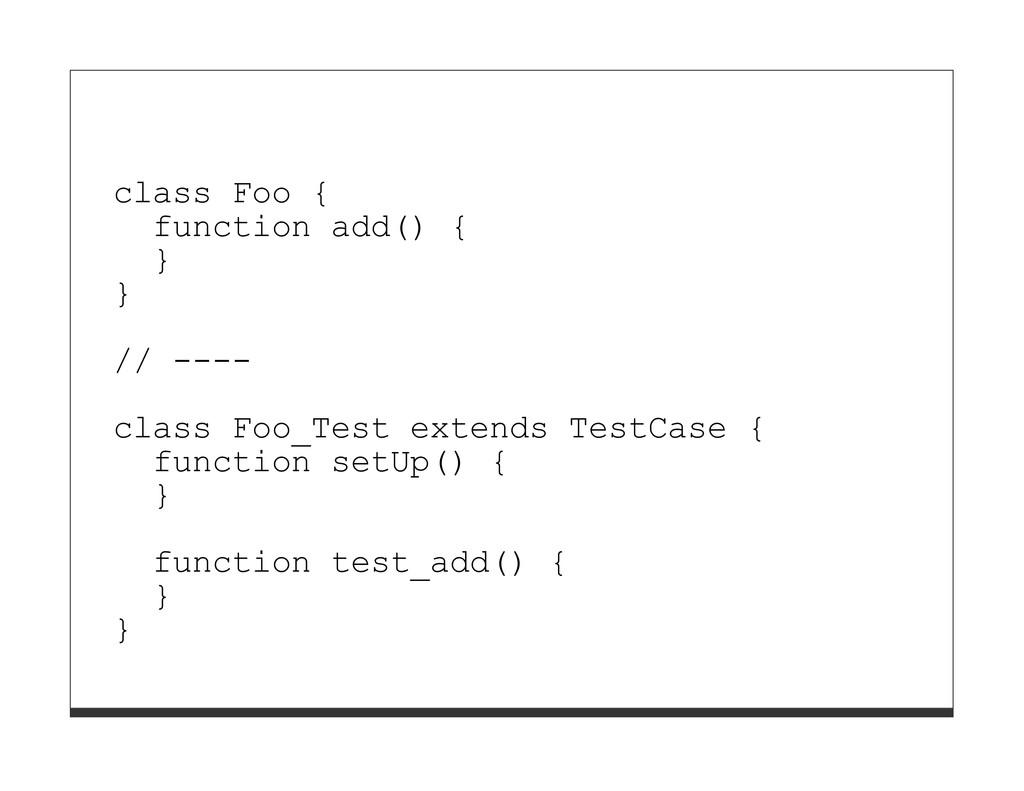 class Foo { function add() { } } // ---- class ...