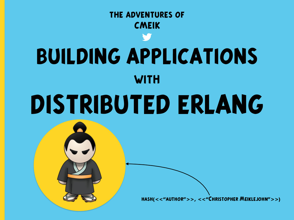 BUILDING APPLICATIONS with DISTRIBUTED ERLANG c...