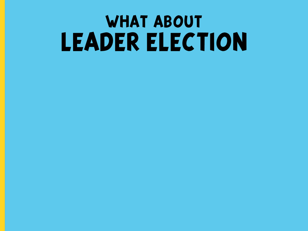what about LEADER ELECTION