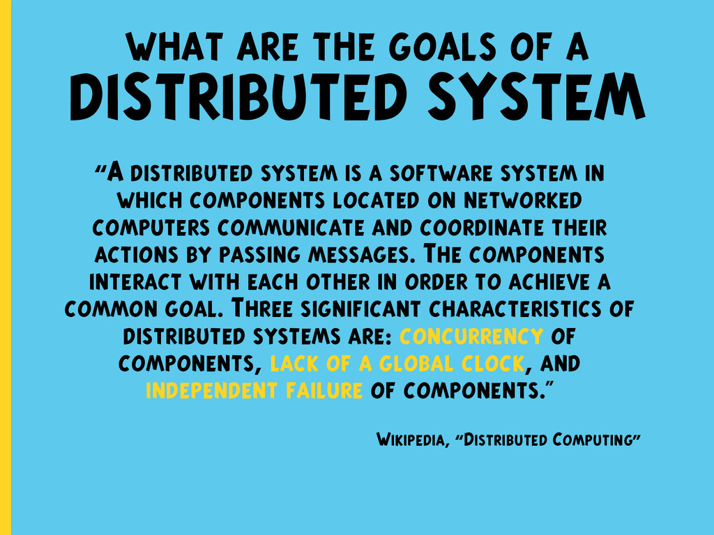 "what are the goals of a DISTRIBUTED SYSTEM ""A d..."