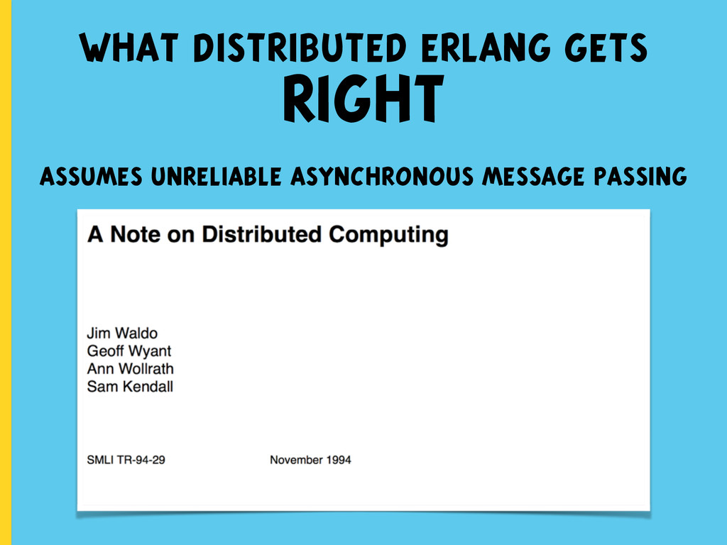 what distributed erlang gets RIGHT assumes unre...