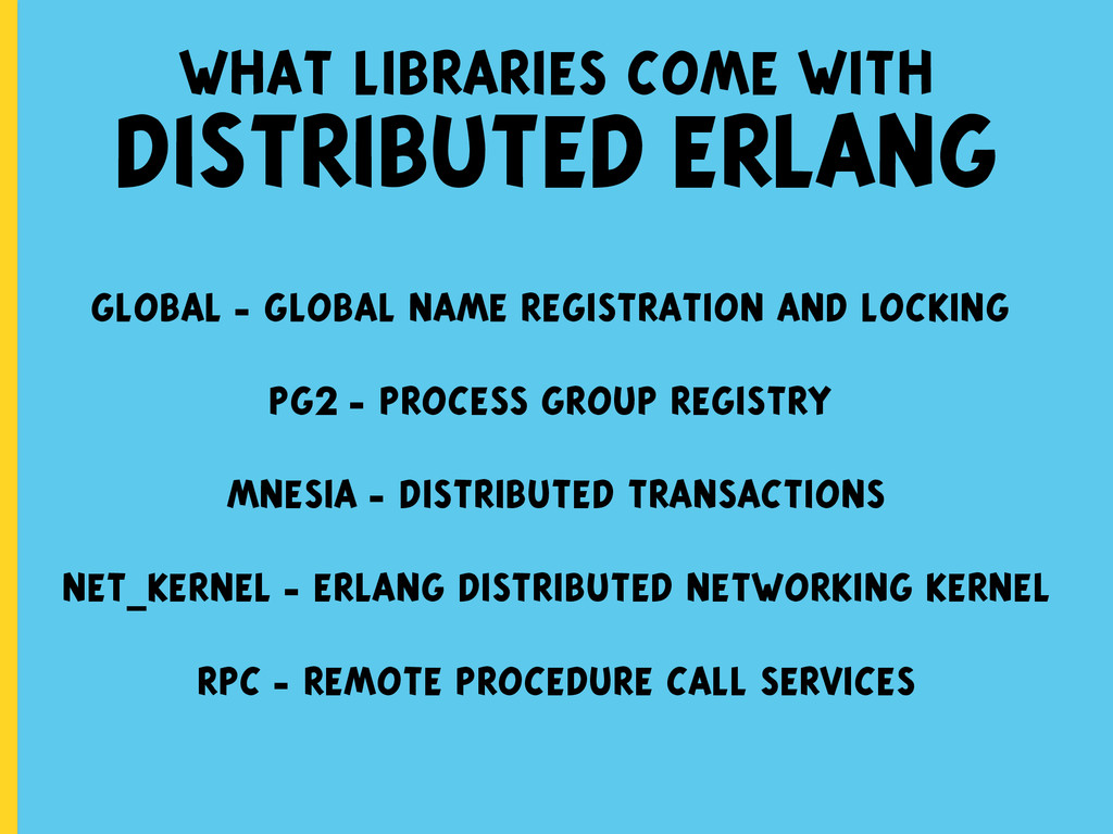what libraries come with DISTRIBUTED ERLANG glo...