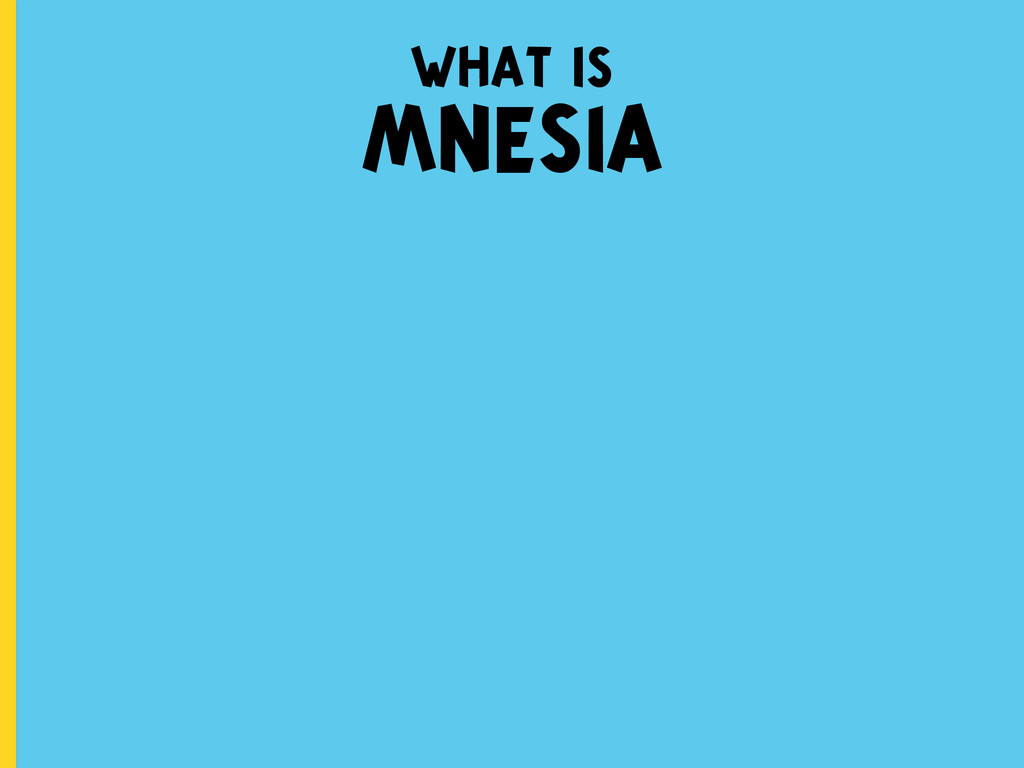 what is MNESIA