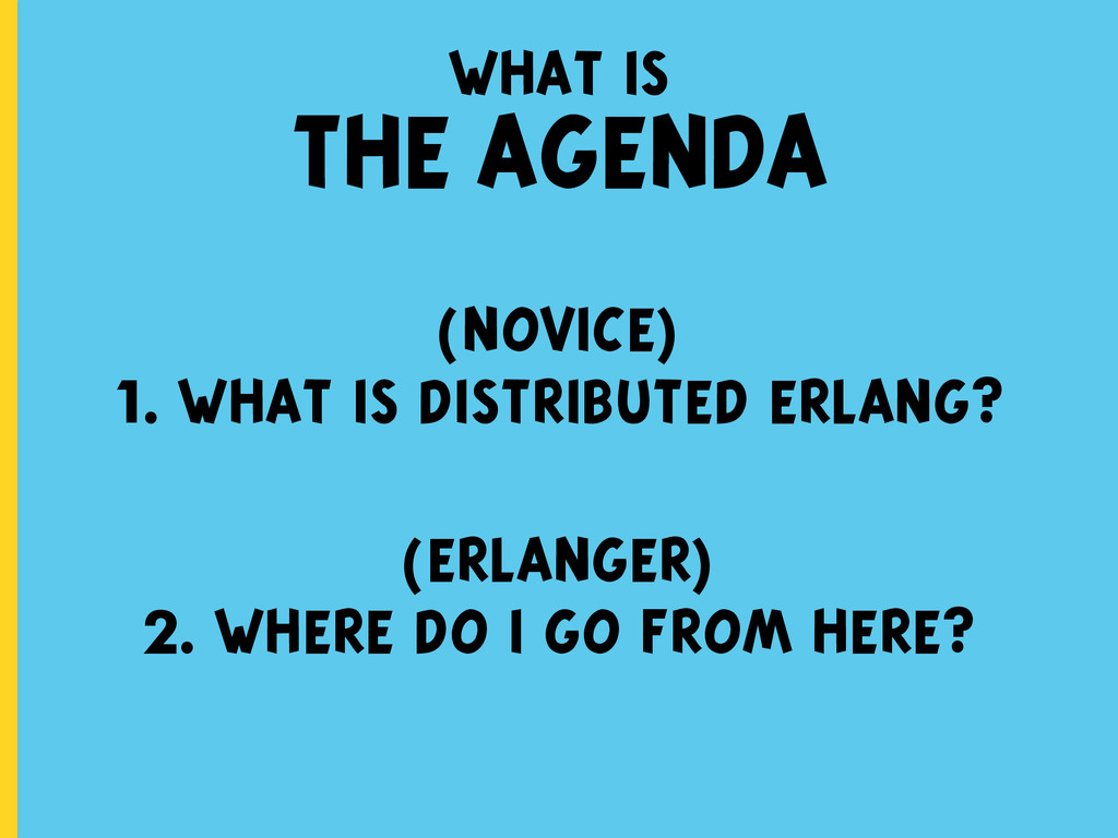 what is THE AGENDA (novice) 1. what is distribu...