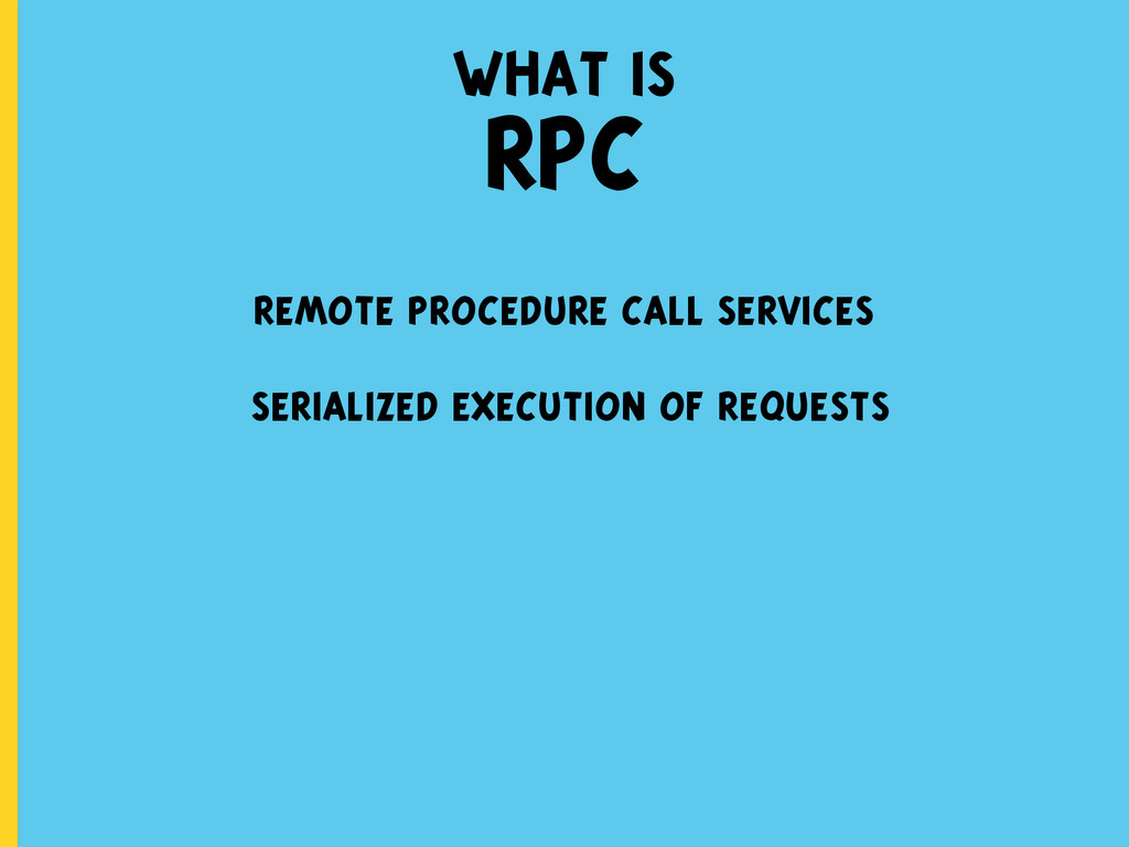 remote procedure call services serialized execu...