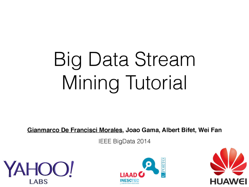Big Data Stream Mining Tutorial Gianmarco De Fr...