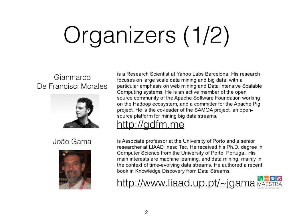 Organizers (1/2)  Gianmarco  De Francisci Mor...