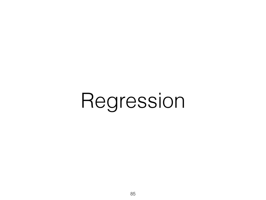Regression 85